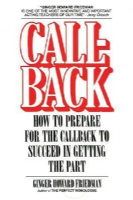 Callback: How to Prepare for the Callback to Succeed in Getting the Part Book